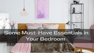 Photo of Some Must-Have Essentials in Your Bedroom